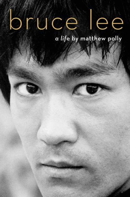 Bruce Lee: A Life - by Matthew Polly
